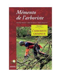 MÉMENTO DE L'ARBORISTE 3ème édition volume 1