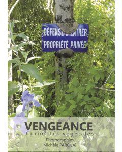 Vengeance et curiosités végétales, livre de Michèle PAROLAI