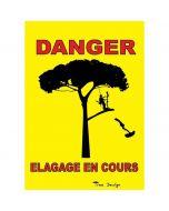 """Affiche de signalisation """"DANGER ÉLAGAGE EN COURS"""""""